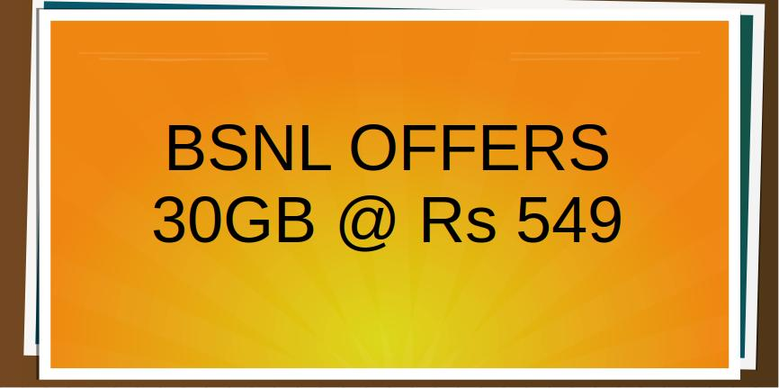BSNL offers 30GB 3G data for Rs 549, 14GB for Rs 291